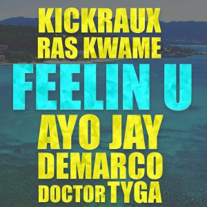 KickRaux & Ras Kwame – Feelin U
