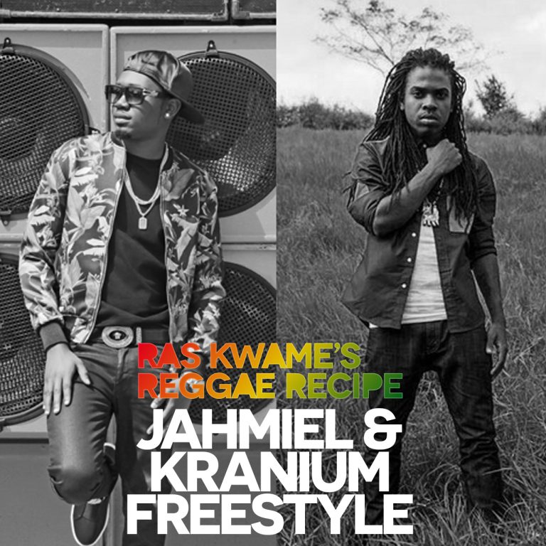 Reggae Recipe – Jahmiel & Kranium Freestyle