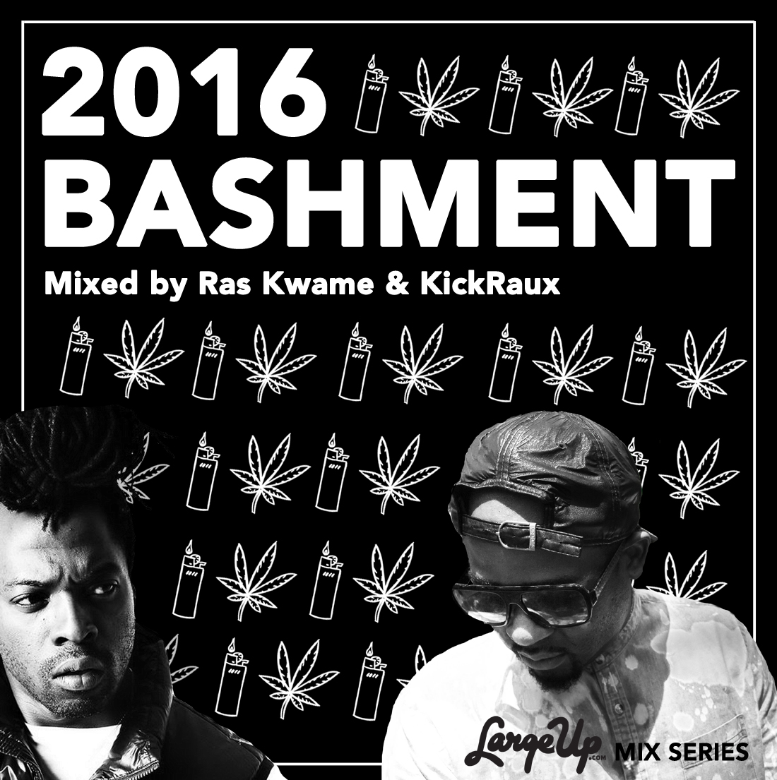 LargeUp Mix Series: Ras Kwame + KickRaux's 2016 Bashment Mix