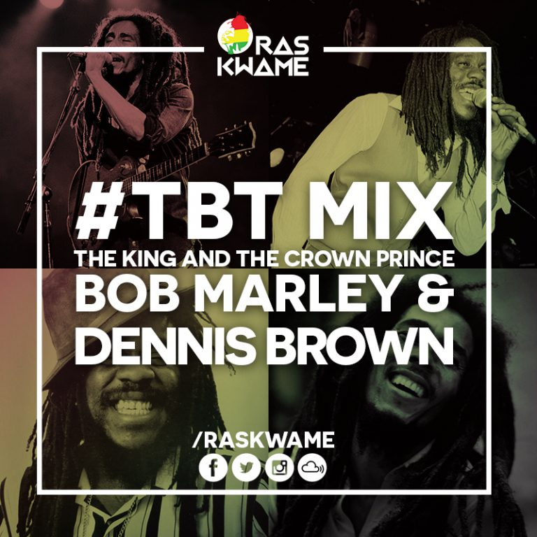 #TBT – Bob Marley & Dennis Brown Mix