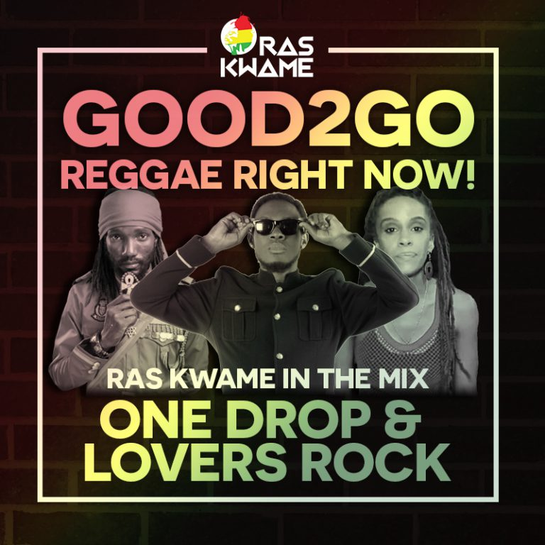 Good2Go Reggae Right Now! – One Drop & Lovers Rock