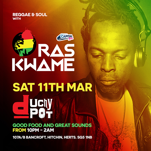 Ras Kwame @ Duchy Pot / Sat 11th March