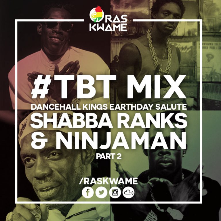 #TBT Mix – Dancehall Kings Earthday Salute – Shabba Ranks & Ninjaman (Part 2)